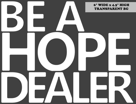 Be A Hope Dealer